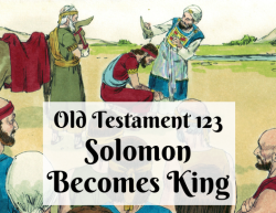 OT 123 - Solomon Becomes King