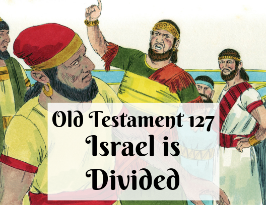 OT 127 - Israel is Divided