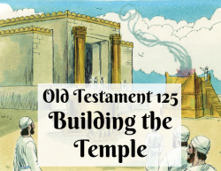 OT 125 - Building the Temple