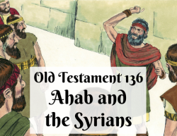 OT 136 - Ahab and the Syrians