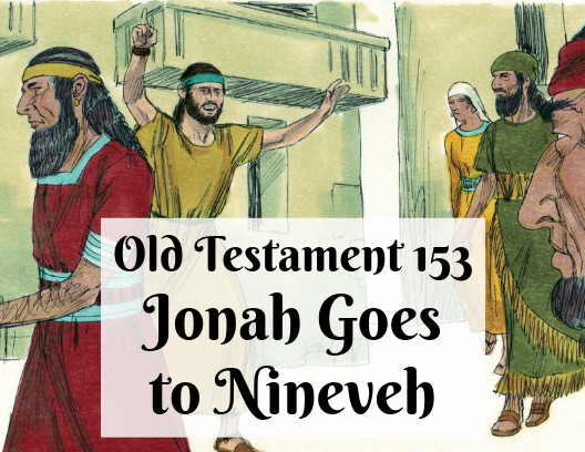OT 153 - Jonah Goes to Nineveh