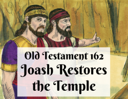 OT 162 - Joash Restores the Temple