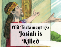 OT 172 - Josiah is Killed