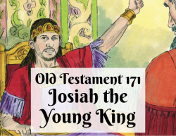 OT 171 - Josiah the Young King
