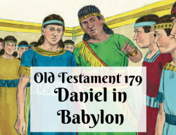 OT 179 - Daniel in Babylon