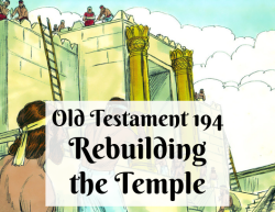 OT 194 - Rebuilding the Temple