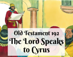 OT 192 - The Lord Speaks to Cyrus