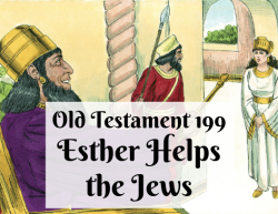 OT 199 - Esther Helps the Jews