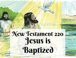 NT 220 - Jesus is Baptized