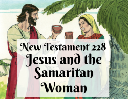 NT 228 - Jesus and the Samaritan Woman