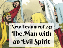 NT 232 - The Man with an Evil Spirit