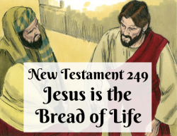 NT 249 - Jesus is the Bread of Life