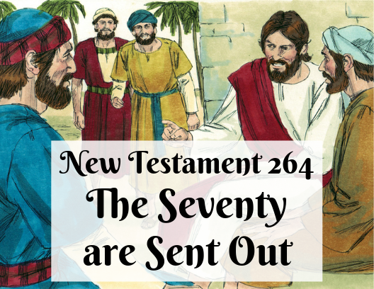 NT 264 - The Seventy are Sent Out