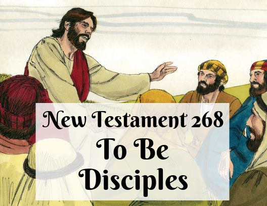 NT 268 - To Be Disciples