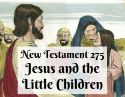 NT 275 - Jesus and the Little Children