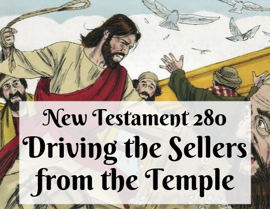 NT 280 - Driving the Sellers from the Temple