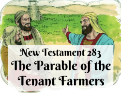 NT 283 - The Parable of the Tenant Farmers