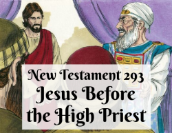 NT 293 - Jesus Before the High Priest
