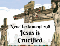 NT 298 - Jesus is Crucified