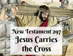 NT 297 - Jesus Carries the Cross
