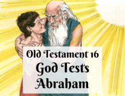 OT 016 - God Tests Abraham
