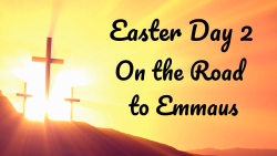 Easter 02 - On the Road to Emmaus