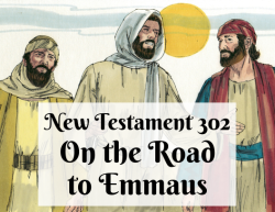 NT 302 - On the Road to Emmaus