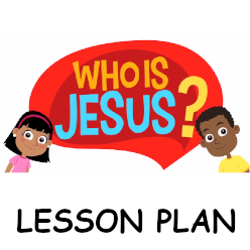 Who is Jesus? - Lesson Plan