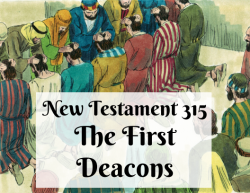NT 315 - The First Deacons