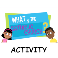 Adventure Catechism Lesson 05 - What is the Catholic Church? - Activity