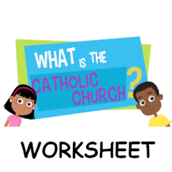 Adventure Catechism Lesson 05 - What is the Catholic Church? - Worksheet