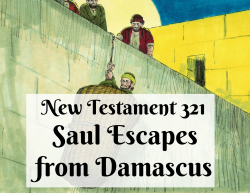 NT 321 - Saul Escapes from Damascus