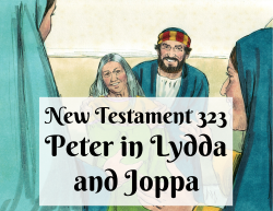 NT 323 - Peter in Lydda and Joppa