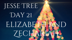 Jesse Tree 21 - Elizabeth and Zechariah