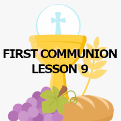 First Communion - Lesson 09 - The Crucifixion