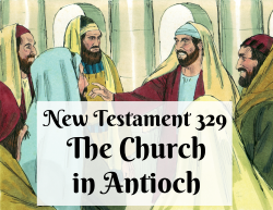 NT 329 - The Church in Antioch