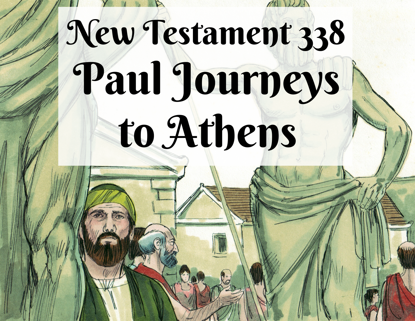NT 338 - Paul Journeys to Athens