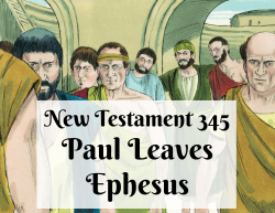NT 345 - Paul Leaves Ephesus