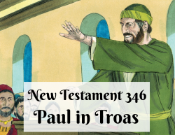 NT 346 - Paul in Troas