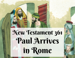 NT 361 - Paul Arrives in Rome