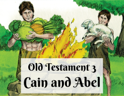 OT 003 - Cain and Abel