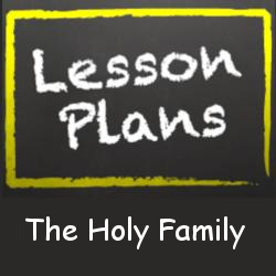 Holy Family - Lesson Plan