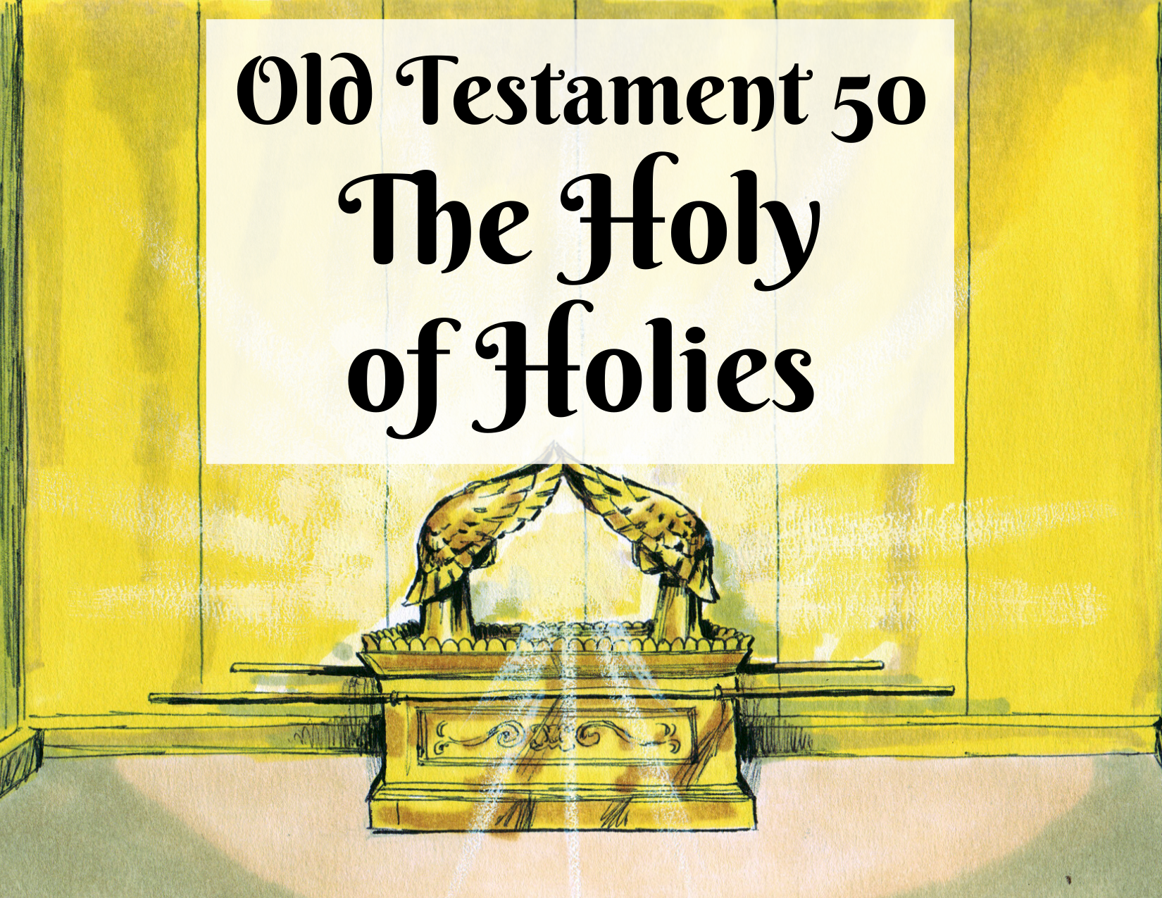 OT 050 - The Holy of Holies