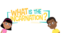 Adventure Catechism Lesson 13 - What is the Incarnation?