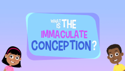 Adventure Catechism Lesson 14 - What is the Immaculate Conception?