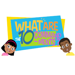 Lesson 07 - What are the 10 Commandments?