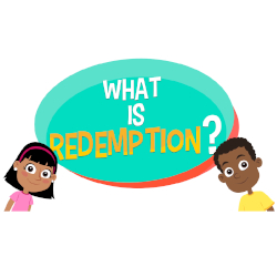 Adventure Catechism Lesson 12 - What is Redemption?