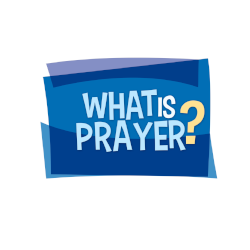 Adventure Catechism Lesson 09 - What is Prayer?