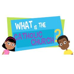 Adventure Catechism Lesson 05 - What is the Catholic Church?