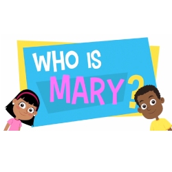 Adventure Catechism Lesson 03 - Who is Mary?
